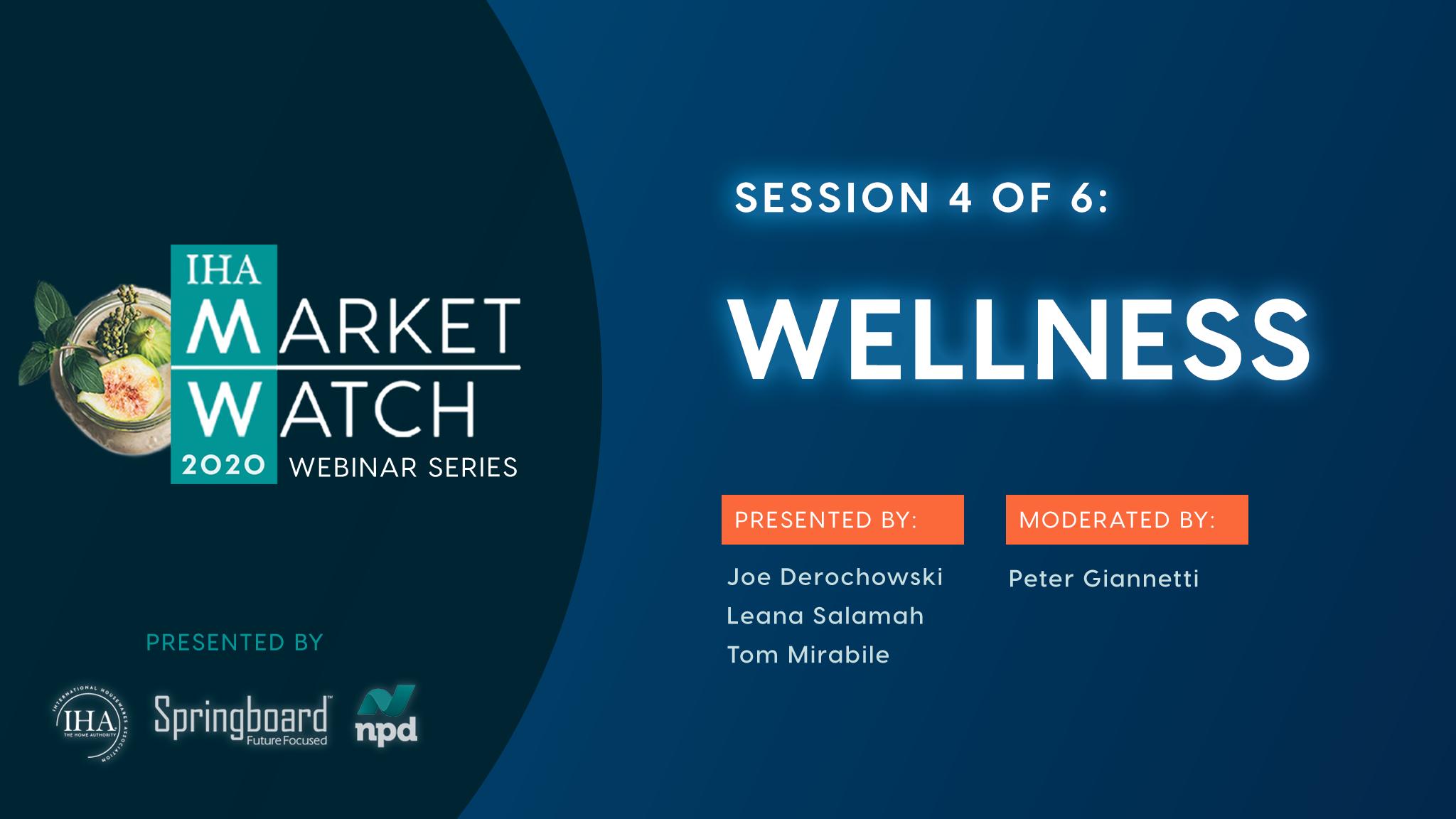 IHA Market Watch - Session 4 - Wellness