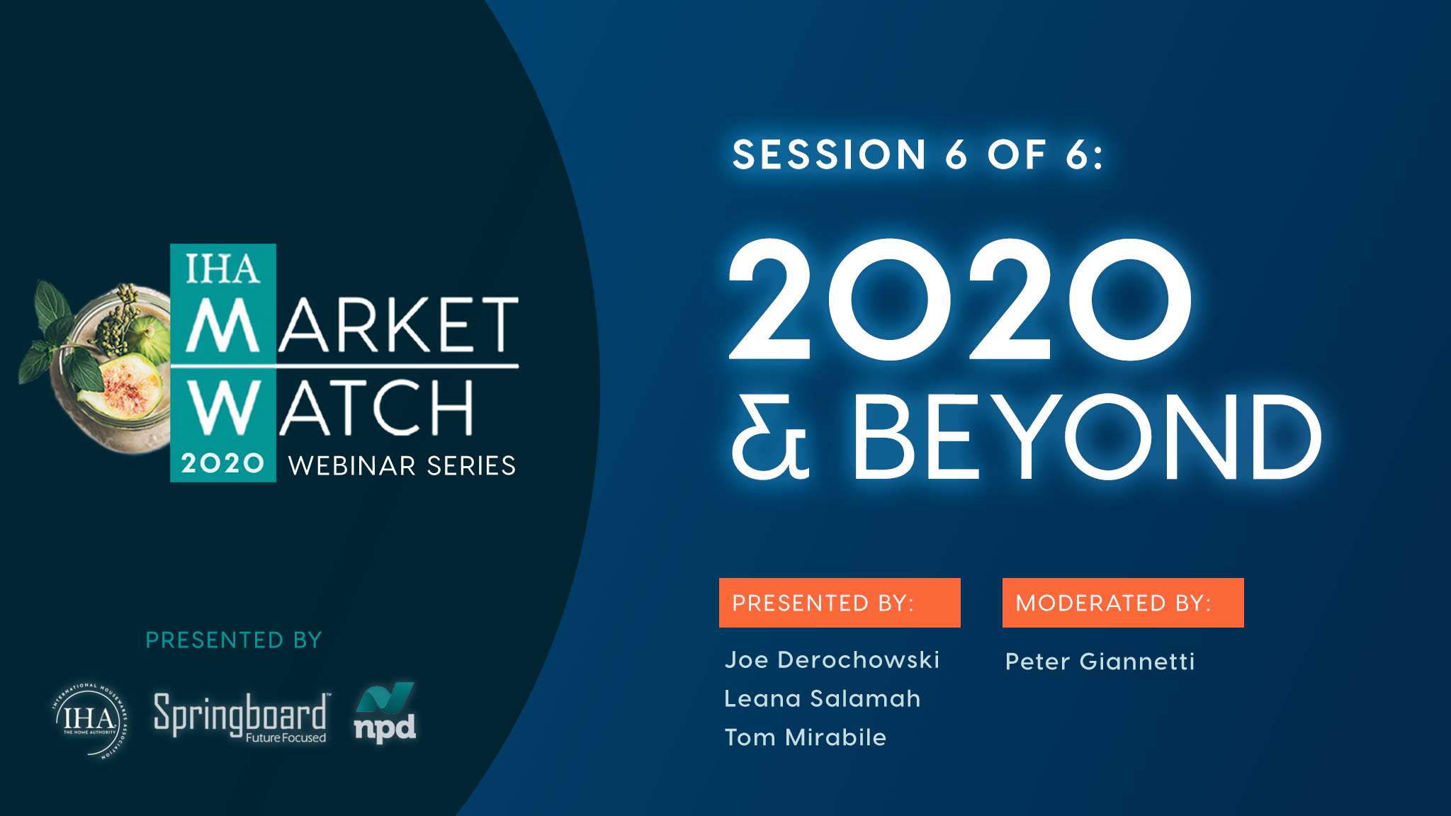 IHA Market Watch - Session 6 - 2020 and Beyond