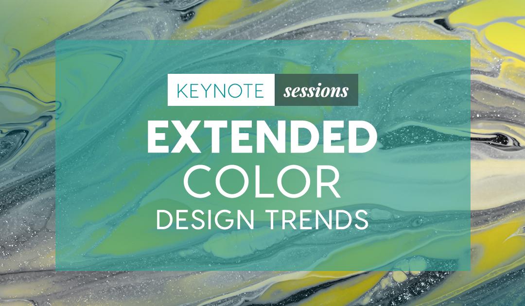 Keynote: Extended Color/Design Trends