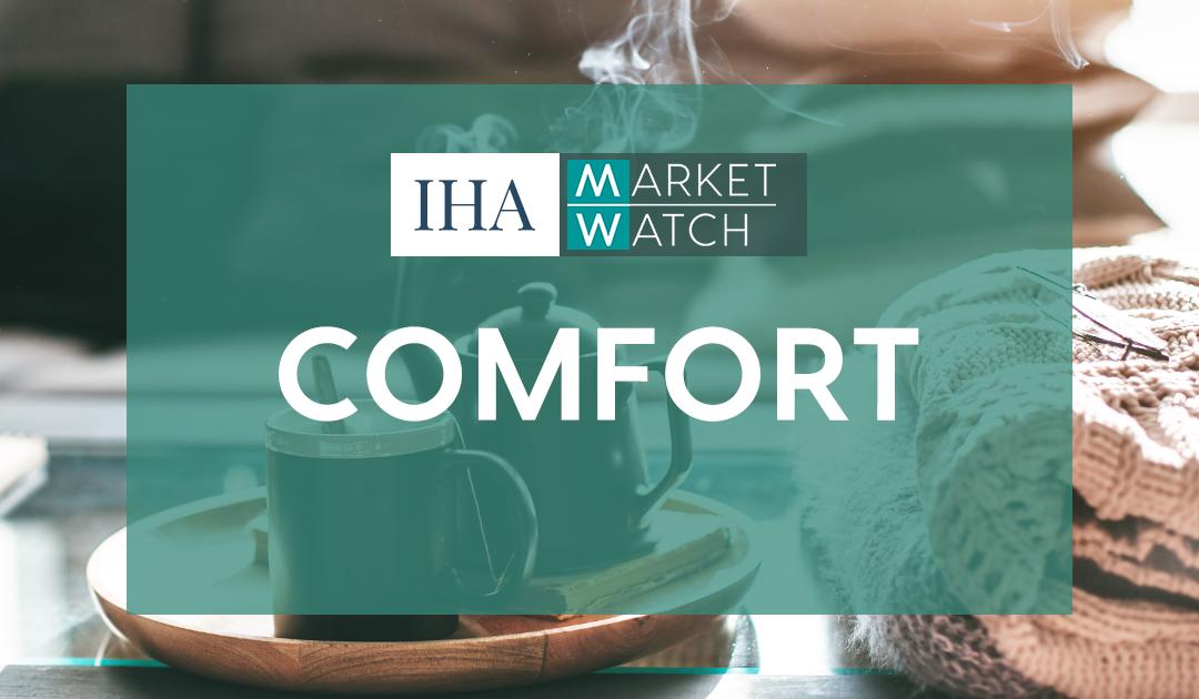 IHA Market Watch: Comfort
