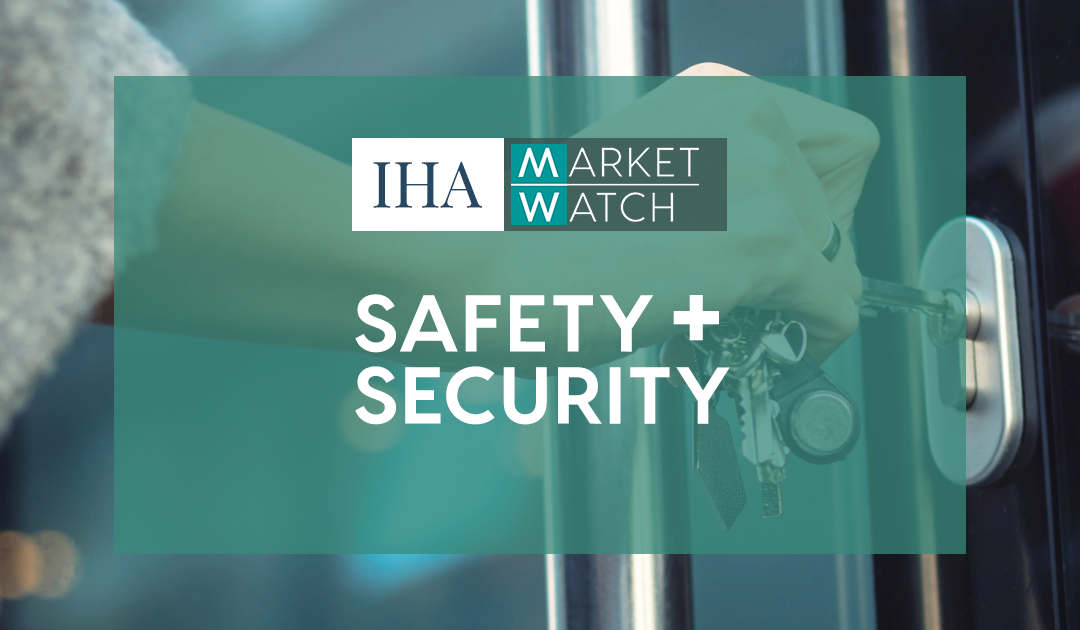IHA Market Watch: Safety & Security