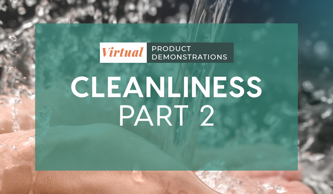 Virtual Demos: Cleanliness Part 2